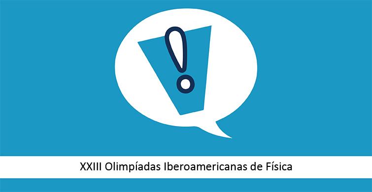 El CODICEN declaró de interés educativo las XXIII Olimpíadas Iberoamericanas de Física