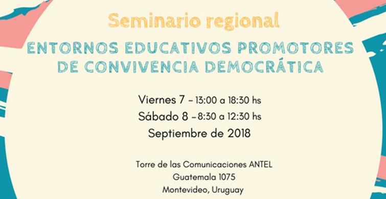 """Seminario regional """"Entornos educativos promotores de convivencia democrática"""""""