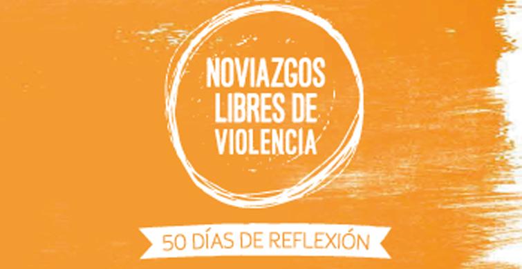 """Campaña """"Noviazgos Libres de Violencia. 50 días de Reflexión"""""""
